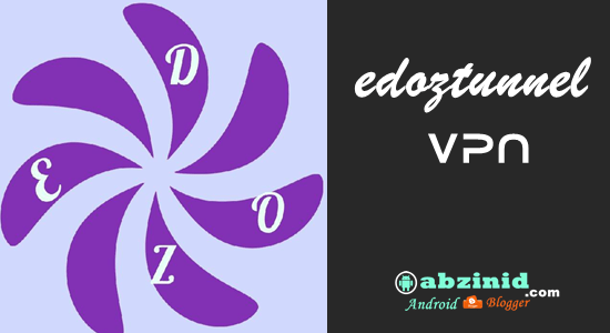 Edoztunnel VPN Free internet Unlimited access Settings works in any country