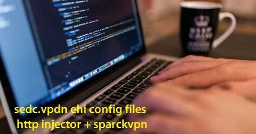 sedc.vpdn one month ehi config files for http injector and svc for spark vpn